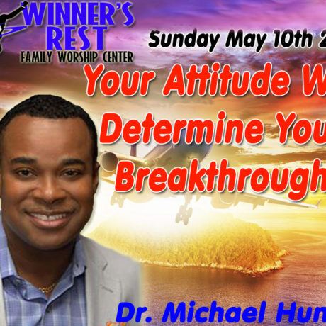 Your Attitude will Determine Your Breakthrough