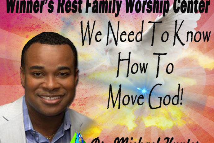 We Need to know how to Move God!